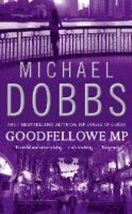 Foto Cover di Goodfellowe MP, Ebook inglese di Michael Dobbs, edito da HarperCollins Publishers