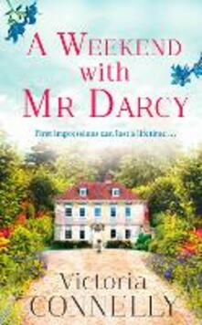 Weekend with Mr Darcy: The perfect summer read for Austen addicts! (Austen Addicts)