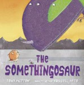 The Somethingosaur - Tony Mitton - cover