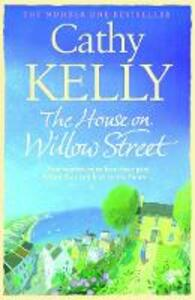 The House on Willow Street - Cathy Kelly - cover