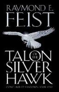 Foto Cover di Talon of the Silver Hawk, Ebook inglese di Raymond E. Feist, edito da HarperCollins Publishers