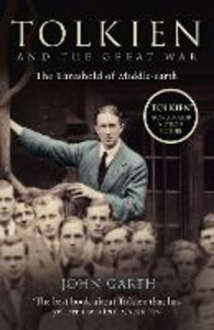 Ebook in inglese Tolkien and the Great War: The Threshold of Middle-earth Garth, John