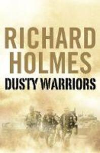 Foto Cover di Dusty Warriors, Ebook inglese di Richard Holmes, edito da HarperCollins Publishers