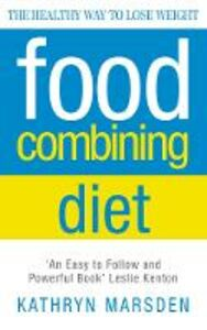 Foto Cover di Food Combining Diet: The Healthy Way to Lose Weight, Ebook inglese di Kathryn Marsden, edito da HarperCollins Publishers