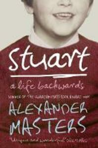 Ebook in inglese Stuart: A Life Backwards Masters, Alexander