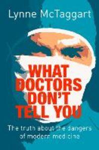 Foto Cover di What Doctors Don't Tell You, Ebook inglese di Lynne McTaggart, edito da HarperCollins Publishers