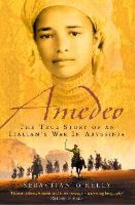 Foto Cover di Amedeo, Ebook inglese di Sebastian O'Kelly, edito da HarperCollins Publishers