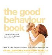 Good Behaviour Book: How to have a better-behaved child from birth to age ten