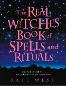 Foto Cover di Real Witches' Book of Spells and Rituals, Ebook inglese di Kate West, edito da HarperCollins Publishers