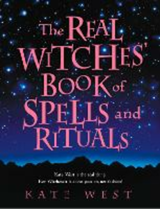 Ebook in inglese Real Witches' Book of Spells and Rituals West, Kate
