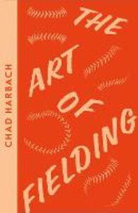 Foto Cover di Art of Fielding, Ebook inglese di Chad Harbach, edito da HarperCollins Publishers