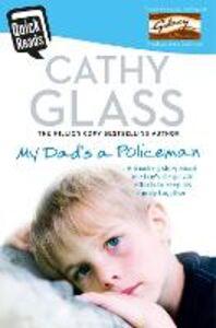 Foto Cover di My Dad's a Policeman, Ebook inglese di Cathy Glass, edito da HarperCollins Publishers