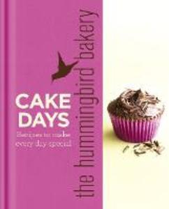 The Hummingbird Bakery Cake Days: Recipes to Make Every Day Special - Tarek Malouf - cover