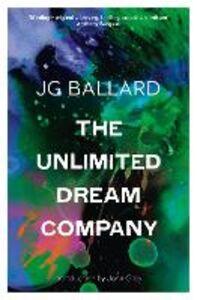 Foto Cover di The Unlimited Dream Company, Ebook inglese di J. G. Ballard, edito da HarperCollins Publishers