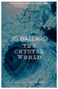 Foto Cover di The Crystal World, Ebook inglese di J. G. Ballard, edito da HarperCollins Publishers