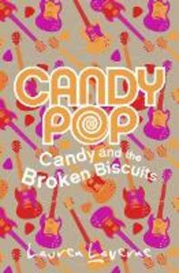 Ebook in inglese Candy and the Broken Biscuits (Candypop, Book 1) Laverne, Lauren