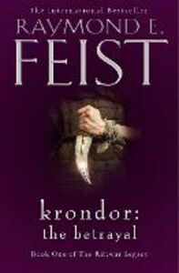 Ebook in inglese Krondor: The Betrayal (The Riftwar Legacy, Book 1) Feist, Raymond E.