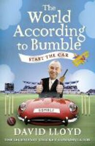Ebook in inglese Start the Car: The World According to Bumble Lloyd, David