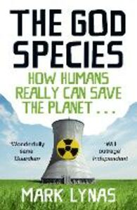 Foto Cover di God Species: How Humans Really Can Save the Planet..., Ebook inglese di Mark Lynas, edito da HarperCollins Publishers