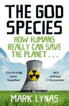 God Species: How Humans Really Can Save the Planet...
