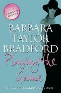 Playing the Game - Barbara Taylor Bradford - cover
