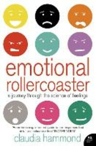 Foto Cover di Emotional Rollercoaster: A Journey Through the Science of Feelings, Ebook inglese di Claudia Hammond, edito da HarperCollins Publishers