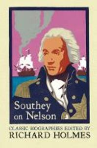 Ebook in inglese Southey on Nelson: The Life of Nelson by Robert Southey -, -