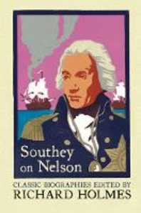 Ebook in inglese Southey on Nelson: The Life of Nelson by Robert Southey