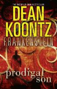 Ebook in inglese Prodigal Son (Dean Koontz's Frankenstein, Book 1) Koontz, Dean