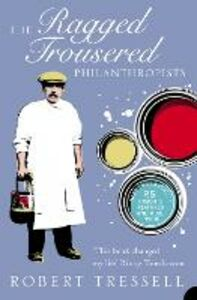 Ebook in inglese Ragged Trousered Philanthropists (Harper Perennial Modern Classics) Tressell, Robert