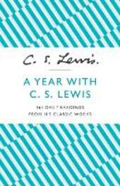 Year with C. S. Lewis: 365 Daily Readings from his Classic Works