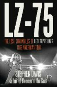 Ebook in inglese LZ-'75: Across America with Led Zeppelin Davis, Stephen