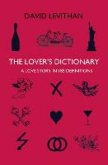 The Lover's Dictionary: A Love Story in 185 Definitions - David Levithan - cover