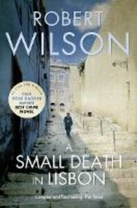 Ebook in inglese Small Death in Lisbon Wilson, Robert
