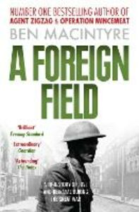 Foto Cover di A Foreign Field, Ebook inglese di Ben Macintyre, edito da HarperCollins Publishers