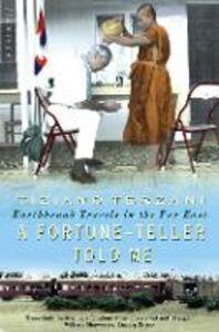 Foto Cover di A Fortune-Teller Told Me, Ebook inglese di Tiziano Terzani, edito da HarperCollins Publishers