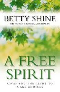 Ebook in inglese A Free Spirit Shine, Betty