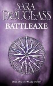 Foto Cover di Battleaxe, Ebook inglese di Sara Douglass, edito da HarperCollins Publishers