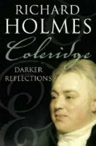 Ebook in inglese Coleridge: Darker Reflections Holmes, Richard