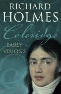 Ebook in inglese Coleridge: Early Visions Holmes, Richard