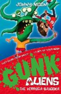 Ebook in inglese Verruca Bazooka (GUNK Aliens, Book 1) Moon, Jonny