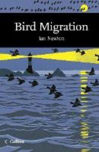 Foto Cover di Bird Migration (Collins New Naturalist Library, Book 113), Ebook inglese di Ian Newton, edito da HarperCollins Publishers