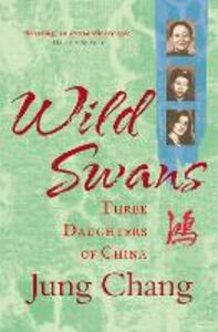 Ebook in inglese Wild Swans: Three Daughters of China Chang, Jung