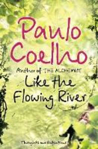Ebook in inglese Like the Flowing River: Thoughts and Reflections Coelho, Paulo