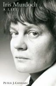 Ebook in inglese Iris Murdoch: A Life: The Authorized Biography Conradi, Peter J.