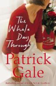 Foto Cover di Whole Day Through, Ebook inglese di Patrick Gale, edito da HarperCollins Publishers