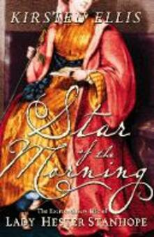 Star of the Morning: The Extraordinary Life of Lady Hester Stanhope (Text Only)