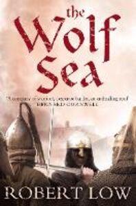 Foto Cover di Wolf Sea (The Oathsworn Series, Book 2), Ebook inglese di Robert Low, edito da HarperCollins Publishers