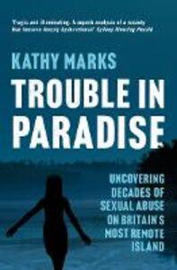 Foto Cover di Trouble in Paradise, Ebook inglese di Kathy Marks, edito da HarperCollins Publishers