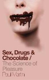 Sex, Drugs and Chocolate
